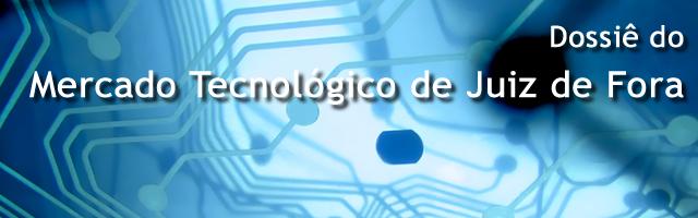 Dossiê do Mercado Tecnológico de Juiz de Fora – Do ponto de vista de Tiago Gouvêa