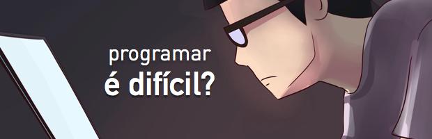É difícil aprender a programação?